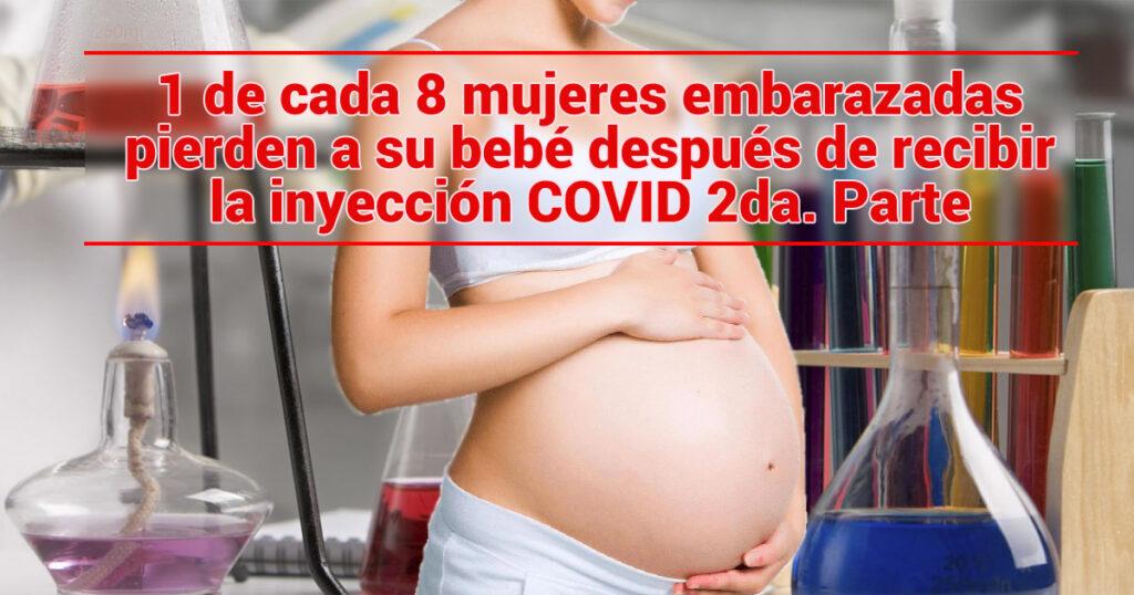 1 de cada 8 mujeres embarazadas pierden a su bebé después de recibir la inyección K0 B1T