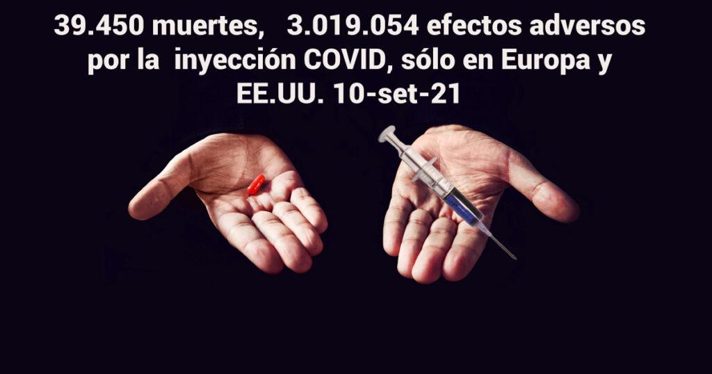 39.450 muertes,  3.019.054 efectos adversos por la  inyección K0 B1T sólo en Europa y EE.UU. 10-set-21